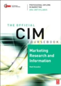 Foto Cover di CIM Coursebook 06/07 Marketing Research and Information, Ebook inglese di Matthew Housden, edito da Elsevier Science