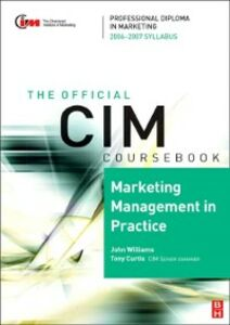 Ebook in inglese CIM Coursebook 06/07 Marketing Management in Practice Curtis, Tony , Williams, John