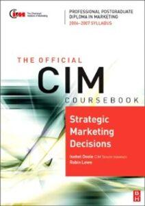 Ebook in inglese CIM Coursebook 06/07 Strategic Marketing Decisions Doole, Isobel , Lowe, Robin