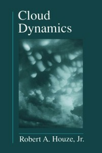 Ebook in inglese Cloud Dynamics Robert A. Houze, Jr.