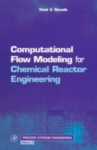 Foto Cover di Computational Flow Modeling for Chemical Reactor Engineering, Ebook inglese di Vivek V. Ranade, edito da Elsevier Science