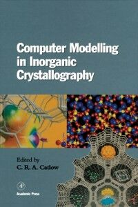 Foto Cover di Computer Modeling in Inorganic Crystallography, Ebook inglese di C.R.A. Catlow, edito da Elsevier Science