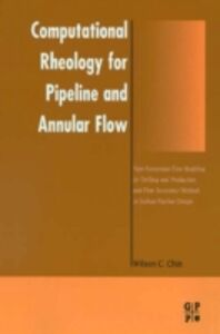 Foto Cover di Computational Rheology for Pipeline and Annular Flow, Ebook inglese di PhD Wilson C. Chin, edito da Elsevier Science