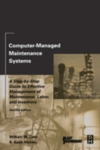Foto Cover di Computer-Managed Maintenance Systems, Ebook inglese di William W. Cato,R. Keith Mobley, edito da Elsevier Science