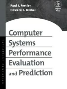 Foto Cover di Computer Systems Performance Evaluation and Prediction, Ebook inglese di Paul Fortier,Howard Michel, edito da Elsevier Science