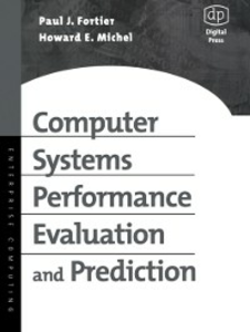 Ebook in inglese Computer Systems Performance Evaluation and Prediction Fortier, Paul , Michel, Howard