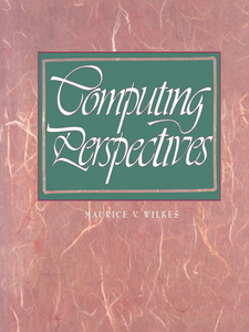 Ebook in inglese Computing Perspectives Wilkes, Maurice V.