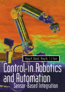 Ebook in inglese Control in Robotics and Automation Ghosh, Bijoy K. , Tarn, T. J. , Xi, Ning