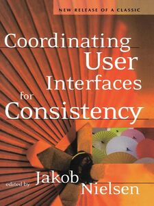 Foto Cover di Coordinating User Interfaces for Consistency, Ebook inglese di Jakob Nielsen, edito da Elsevier Science