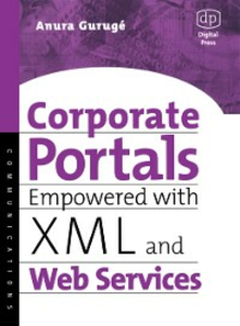 Ebook in inglese Corporate Portals Empowered with XML and Web Services Guruge, Anura
