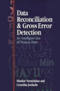 Ebook in inglese Data Reconciliation and Gross Error Detection Dr. Cornelius Jordache, Ph.D. (Ch.E) , Dr. Shankar Narasimhan, Ph.D. (Ch.E.)