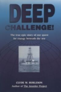 Foto Cover di Deep Challenge: Our Quest for Energy Beneath the Sea, Ebook inglese di Clyde W. Burleson, edito da Elsevier Science