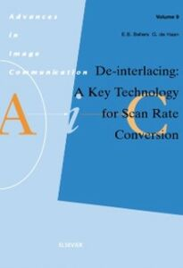 Ebook in inglese De-interlacing: A Key Technology for Scan Rate Conversion Bellers, E.B. , Haan, G. de