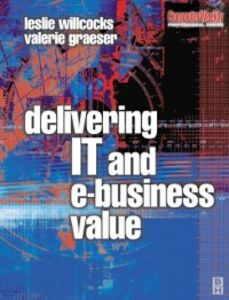 Foto Cover di Delivering IT and eBusiness Value, Ebook inglese di Valerie Graeser,Leslie Willcocks, edito da Elsevier Science