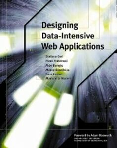 Ebook in inglese Designing Data-Intensive Web Applications Bongio, Aldo , Brambilla, Marco , Ceri, Stefano , Comai, Sara