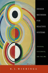 Ebook in inglese Design Methods for Reactive Systems Wieringa, R. J.
