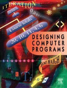 Foto Cover di Designing Computer Programs, Ebook inglese di Jim Haigh, edito da Elsevier Science