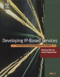 Ebook in inglese Developing IP-Based Services Morrow, Monique , Vijayananda, Kateel