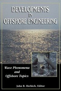Ebook in inglese Developments in Offshore Engineering: Wave Phenomena and Offshore Topics Herbich, John B.