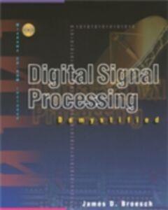 Foto Cover di Digital Signal Processing Demystified, Ebook inglese di James D. Broesch, edito da Elsevier Science