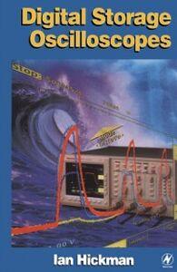 Foto Cover di Digital Storage Oscilloscopes, Ebook inglese di Ian Hickman, edito da Elsevier Science