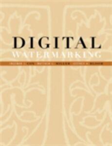 Ebook in inglese Digital Watermarking Bloom, Jeffrey , Cox, Ingemar , Miller, Mathew , Miller, Matthew