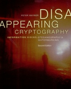 Ebook in inglese Disappearing Cryptography Wayner, Peter