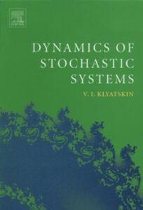 Foto Cover di Dynamics of Stochastic Systems, Ebook inglese di Valery I. Klyatskin, edito da Elsevier Science