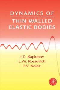 Ebook in inglese Dynamics of Thin Walled Elastic Bodies Kaplunov, J. D. , Kossovitch, L. Yu , Nolde, E. V.