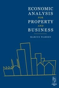 Ebook in inglese Economic Analysis for Property and Business WARREN, MARCUS