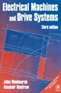 Ebook in inglese Electrical Machines and Drives Hindmarsh, John , Renfrew, Alasdair