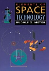 Foto Cover di Elements of Space Technology, Ebook inglese di Rudolph X. Meyer, edito da Elsevier Science