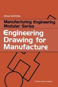 Ebook in inglese Engineering Drawing for Manufacture Griffiths, Brian