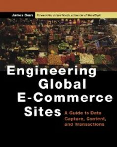 Foto Cover di Engineering Global E-Commerce Sites, Ebook inglese di James Bean, edito da Elsevier Science