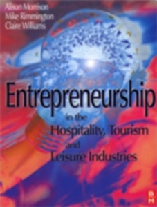 Ebook in inglese Entrepreneurship in the Hospitality, Tourism and Leisure Industries Morrison, Alison , Rimmington, Michael , Williams, Clare
