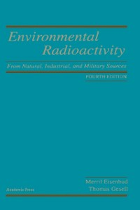 Ebook in inglese Environmental Radioactivity from Natural, Industrial & Military Sources Eisenbud, Merrill , Gesell, Thomas F.