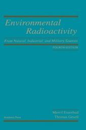 Environmental Radioactivity from Natural, Industrial & Military Sources