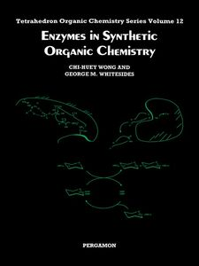 Ebook in inglese Enzymes in Synthetic Organic Chemistry Whitesides , Wong