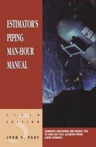 Foto Cover di Estimator's Piping Man-Hour Manual, Ebook inglese di John S. Page, edito da Elsevier Science