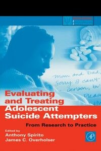 Ebook in inglese Evaluating and Treating Adolescent Suicide Attempters