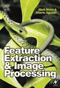 Foto Cover di Feature Extraction and Image Processing, Ebook inglese di Mark Nixon, edito da Elsevier Science