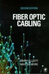 Ebook in inglese Fiber Optic Cabling Elliott, Barry , Gilmore, Mike