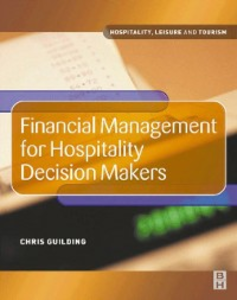 Ebook in inglese Financial Management for Hospitality Decision Makers Guilding, Chris