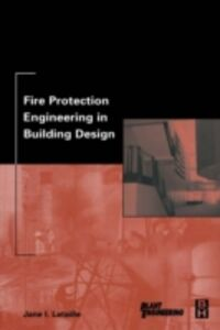 Foto Cover di Fire Protection Engineering in Building Design, Ebook inglese di Jane Lataille, edito da Elsevier Science