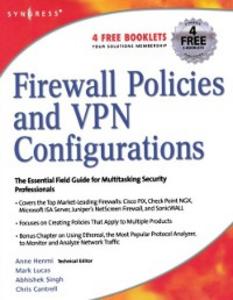 Ebook in inglese Firewall Policies and VPN Configurations Davis, Jennifer , Liu, Dale , Lucas, Mark , Miller, Stephanie