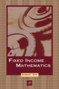 Foto Cover di Fixed Income Mathematics, Ebook inglese di Robert Zipf, edito da Elsevier Science