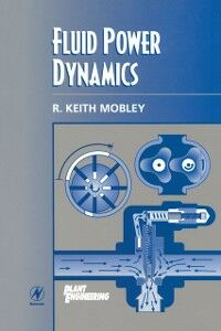 Ebook in inglese Fluid Power Dynamics Mobley, R. Keith