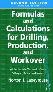 Ebook in inglese Formulas and Calculations for Drilling, Production and Workover Lapeyrouse, Norton J.