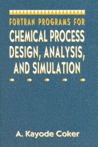 Foto Cover di Fortran Programs for Chemical Process Design, Analysis, and Simulation, Ebook inglese di PhD A. Kayode Coker, edito da Elsevier Science