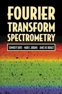 Ebook in inglese Fourier Transform Spectrometry Abrams, Mark C. , Brault, James W. , Davis, Sumner P.